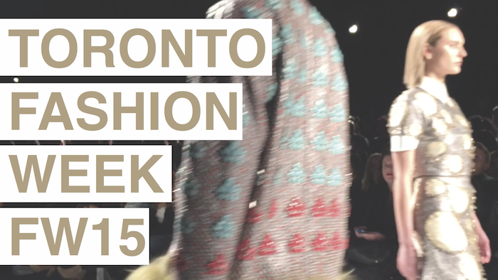 VIDEO: Toronto Fashion Week Fall/Winter 2015