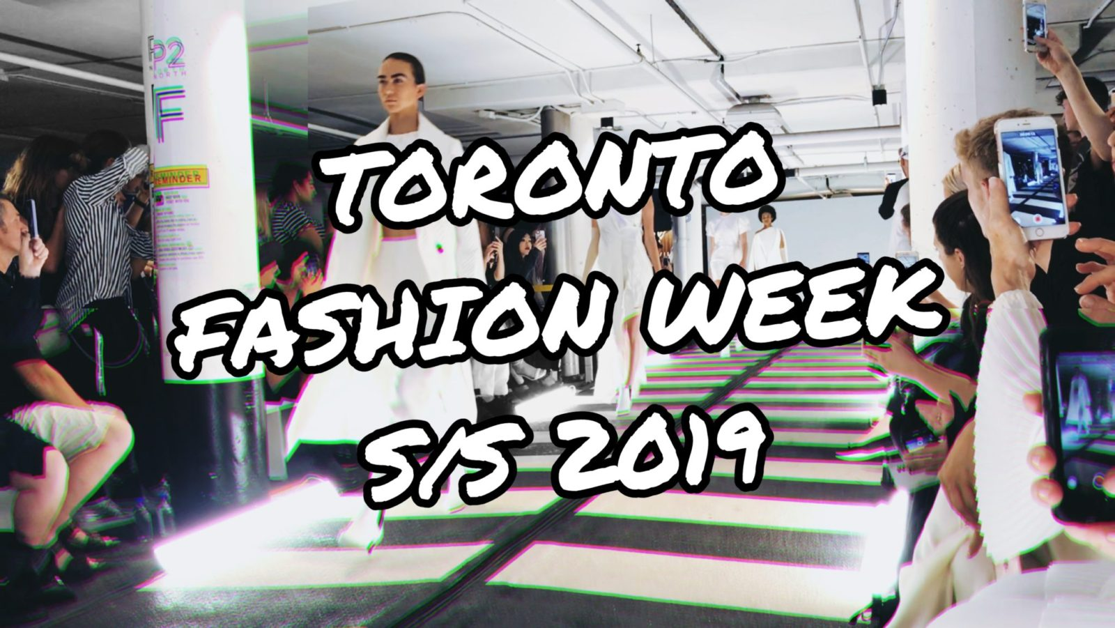 VLOG: TORONTO FASHION WEEK S/S 2019