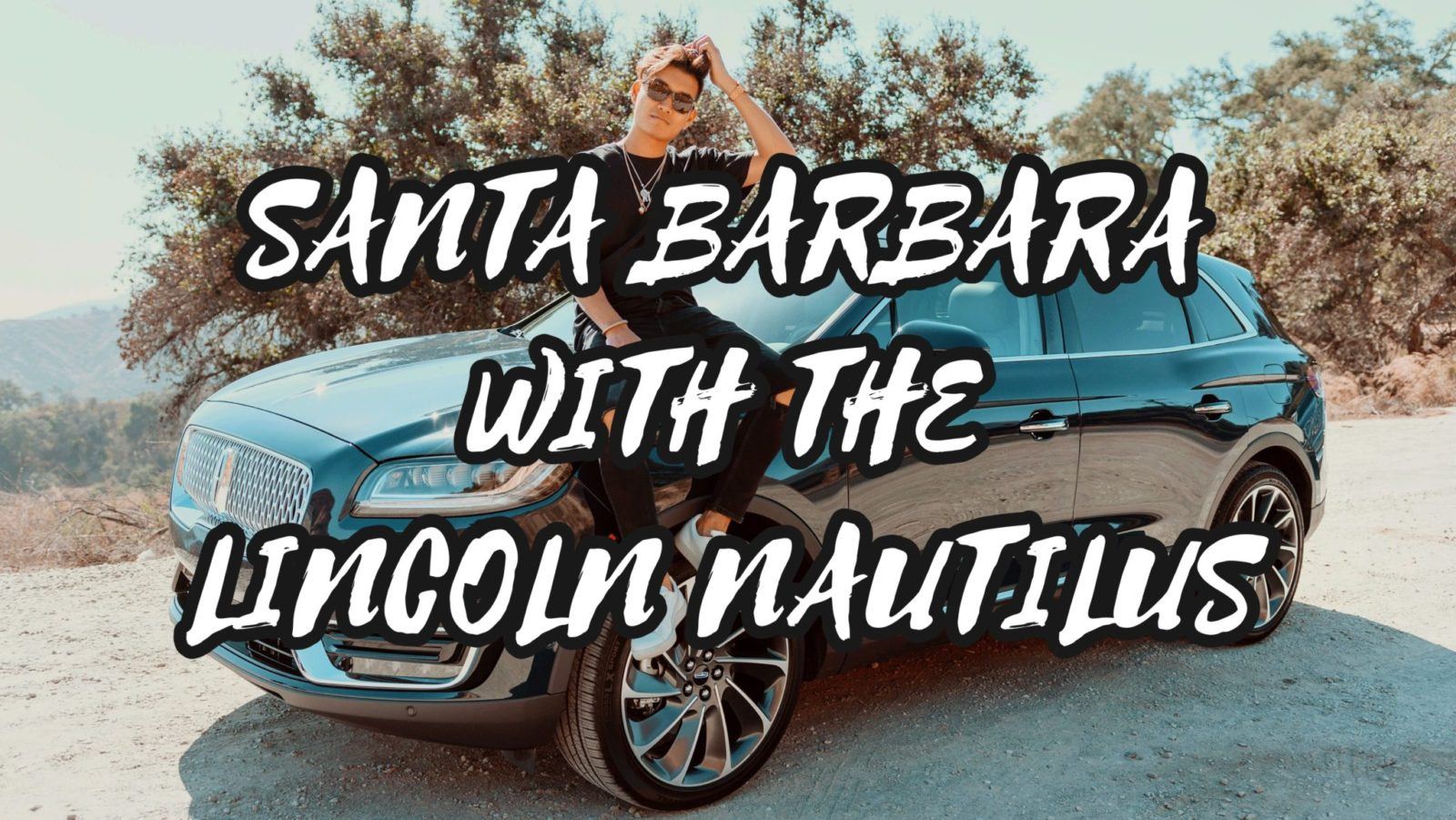 TRAVEL DIARY: SANTA BARBARA WITH THE LINCOLN NAUTILUS